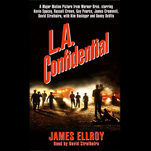 L.A. Confidential                   By:                                                                                                                                 James Ellroy                               Narrated by:                                                                                                                                 Craig Wasson                      Length: 17 hrs and 35 mins     341 ratings     Overall 4.5