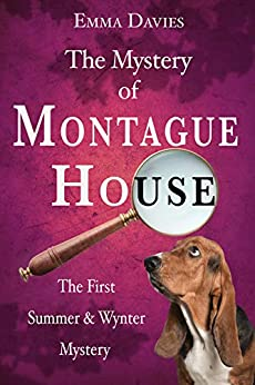 The Mystery of Montague House: A British cozy murder mystery (Summer & Wynter Mysteries Book 1) by [Emma Davies]