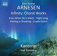 Arnesen: Infinity: Choral Works