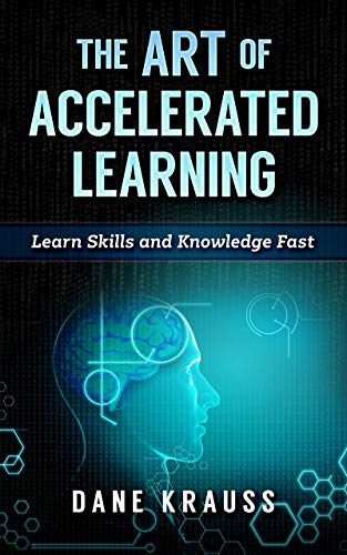 The Art of Accelerated Learning by Dane Krauss ebook deal