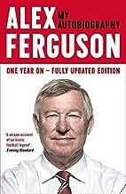Alex Ferguson: My Autobiography by Sir Alex Ferguson (2014-11-15)