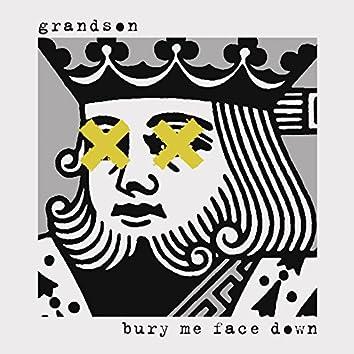 Bury Me Face Down