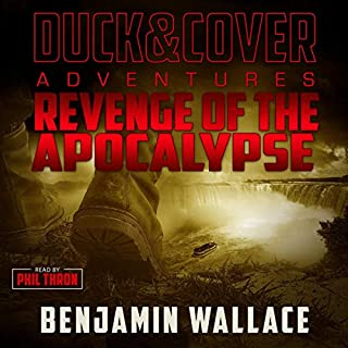 Revenge of the Apocalypse      A Duck & Cover Adventure Post-Apocalyptic Series, Book 4              By:                                                                                                                                 Benjamin Wallace                               Narrated by:                                                                                                                                 Phil Thron                      Length: 6 hrs and 46 mins     22 ratings     Overall 4.9