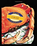 The Totally Crab Cookbook (Totally Cookbooks) Paperback – April 1, 1997 by Helene Siegel (Author), Karen Gillingham (Author)
