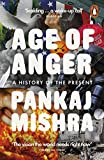 Age of Anger: A History of the Present - Pankaj Mishra