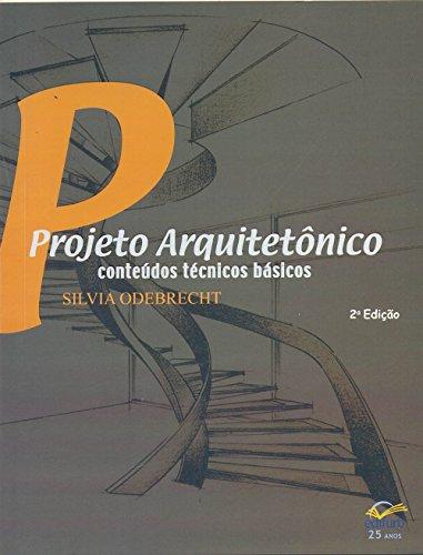 Projeto Arquitetônico. Conteúdos Técnicos Básicos
