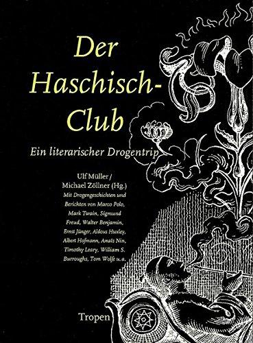 Der Haschisch-Club: Ein literarischer Drogentrip (cc - carbon copy books)