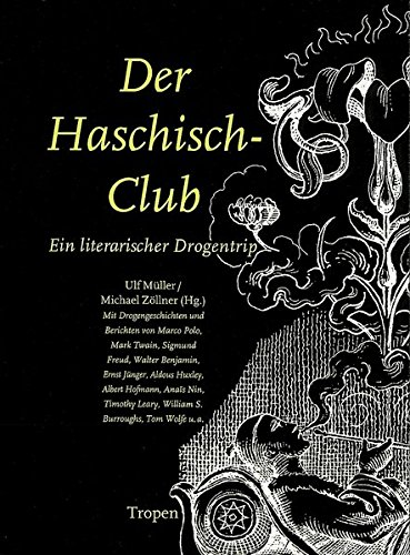 Der Haschisch-Club: Ein literarischer Drogentrip (cc - carbon copy books)