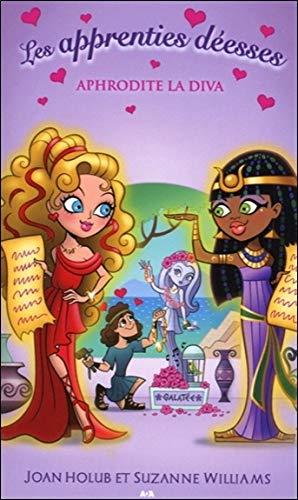 Les apprenties déesses - T6 : Aphrodite la diva (French Edition)