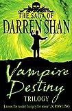 Vampire Destiny Trilogy: Books 10 - 12 (The Saga of Darren Shan)