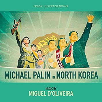 Michael Palin in North Korea (Original Television Soundtrack)