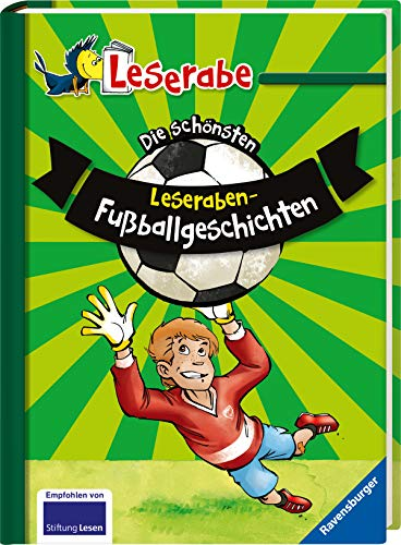 Die schönsten Leseraben-Fußballgeschichten - Leserabe 2. Klasse - Erstlesebuch für Kinder ab 7 Jahren (Leserabe - Sonderausgaben)
