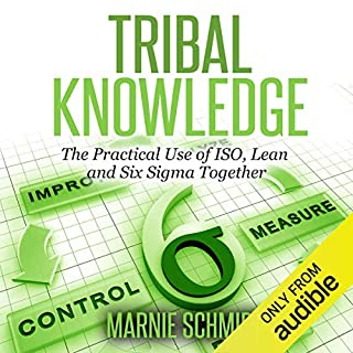 Tribal Knowledge - The Practical Use of ISO, Lean and Six Sigma Together Titelbild