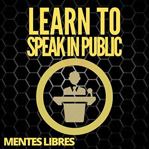Couverture de Learn to Speak in Public