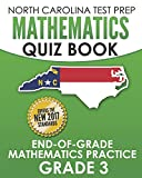 NORTH CAROLINA TEST PREP Mathematics Quiz Book End-Of-Grade Mathematics Practice Grade 3: Preparation for the EOG Mathematics Assessments