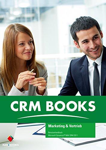 Microsoft Dynamics CRM 2011 Marketing & Vertrieb - Benutzerhandbuch (CRM Books)
