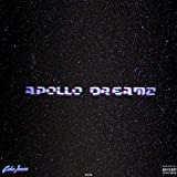 Apollo Dreamz [Explicit]