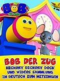 Bob der Zug Hickory Dickory Dock und Videos Sammlung in Deutsch zum Mitsingen
