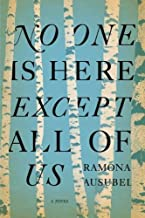 No One is Here Except All of Us by Ausubel, Ramona (2012) Hardcover