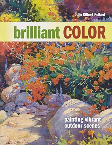 Brilliant Color: Painting Vibrant Outdoor Scenes