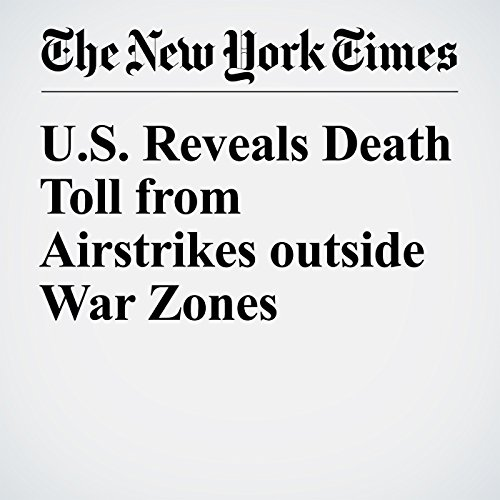 U.S. Reveals Death Toll from Airstrikes outside War Zones cover art
