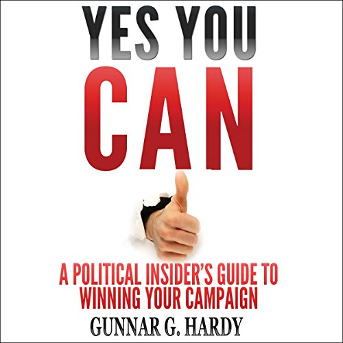Yes You Can: A Political Insider's Guide to Winning Your Campaign audiobook cover art