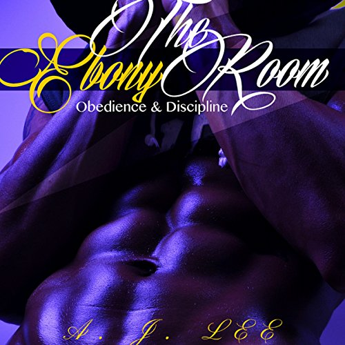 The Ebony Room: Obedience and Discipline audiobook cover art
