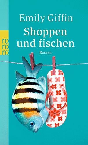 Shoppen und fischen. Roman