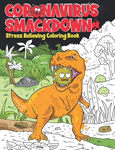 Coronavirus Smackdown: Stress Relieving Coloring Book