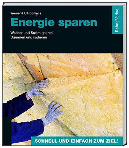 Energie sparen: Wasser und Strom sparen - Dämmen und isolieren