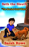The Buried Gold Watch (Seth the Sleuth Book 2) (English Edition)