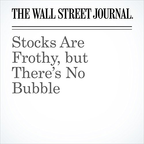 Stocks Are Frothy, but There's No Bubble copertina