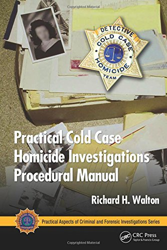 Practical Cold Case Homicide Investigations Procedural Manual (Practical Aspects of Criminal and Forensic Investigations