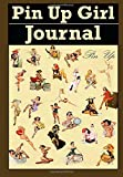 Pin Up Girl Journal: A Place For Your Favorite Pin Ups...