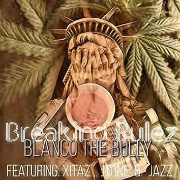 Breaking Rulez (feat. Xitaz, JTone & Jazz)