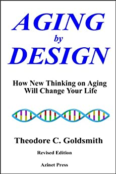 Aging by Design: How New Thinking on Aging Will Change Your Life by [Theodore Goldsmith]