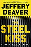Image of The Steel Kiss (A Lincoln Rhyme Novel (13))