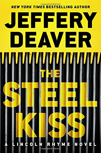 The Steel Kiss (A Lincoln Rhyme Novel, 13)