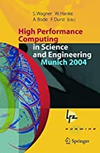 High Performance Computing in Science and Engineering, Munich 2004: Transactions of the Second Joint HLRB and KONWIHR Status and Result Workshop, March ... and Leibniz-Rechenzentrum Munich, Germany
