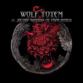Wolf Totem (feat. Jacoby Shaddix of Papa Roach)