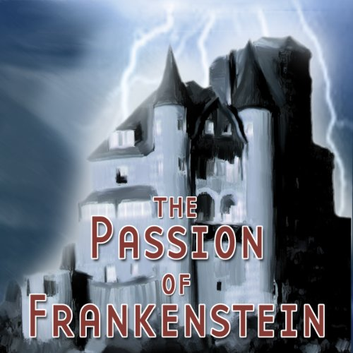 The Passion of Frankenstein (Dramatized) cover art