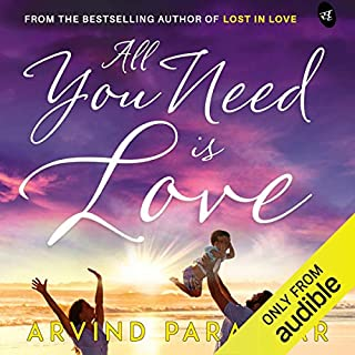 All You Need Is Love                   Written by:                                                                                                                                 Arvind Parashar                               Narrated by:                                                                                                                                 Siddhanta Pinto                      Length: 4 hrs and 16 mins     Not rated yet     Overall 0.0
