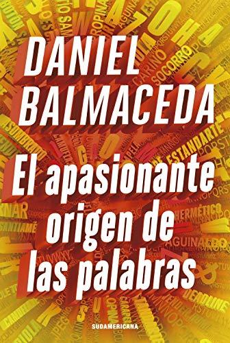 El apasionante origen de las palabras (Spanish Edition)