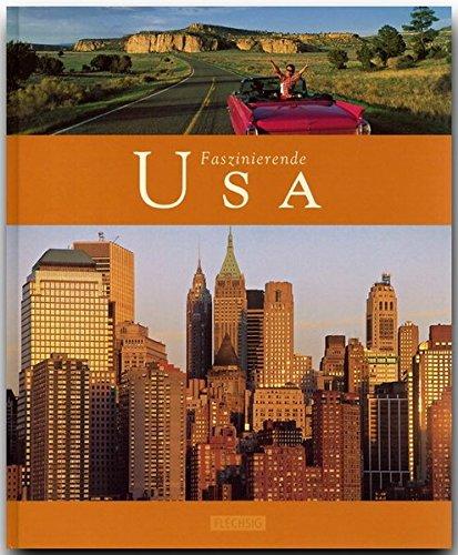 Faszinierende USA - Ein Bildband mit über 110 Bildern - FLECHSIG Verlag (Faszination)