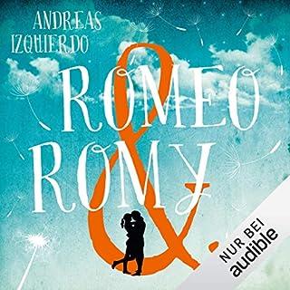 Romeo & Romy                   Autor:                                                                                                                                 Andreas Izquierdo                               Sprecher:                                                                                                                                 Christoph Jablonka                      Spieldauer: 14 Std. und 58 Min.     251 Bewertungen     Gesamt 4,2