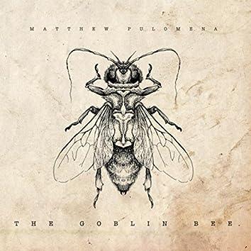 The Goblin Bee.