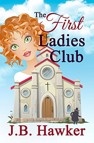 Book: The First Ladies Club by J.B. Hawker