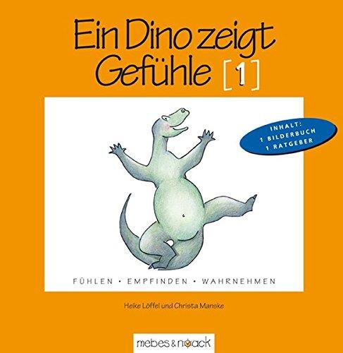Ein Dino zeigt Gefühle (1): Bilderbuch mit pädagogischem Begleitmaterial