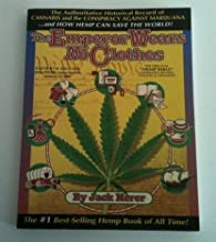 The Emperor Wears No Clothes (Eleventh Edition - 16th printing) The Authoritative Historical Record of Cannabis and the Conspiracy against Marijuana