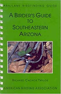 By Richard Cachor Taylor - A Birder's Guide to Southeastern Arizona (Lane/Aba Birdfinding Gu (Spiral) (1995-08-16) [Spiral-bound]